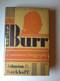 Aaron Burr  A Romantic Biography