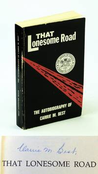That Lonesome Road :Autobiography of Carrie M. Best (signed)