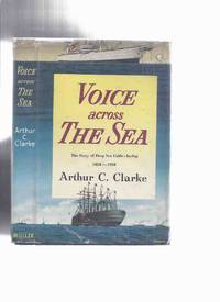image of Voice Across the Sea: The Story of Deep-Sea Cable-laying, 1858 - 1958 -by Arthur C Clarke ( Trans-Atlantic / TransAtlantic Undersea Cable )
