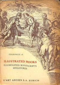 Catalogue 26/n.d.: Illustrated books from the XV to the XIX century.  Illuminated Mediaeval Manuscripts and Miniatures. Important periodicals on  the fine arts.