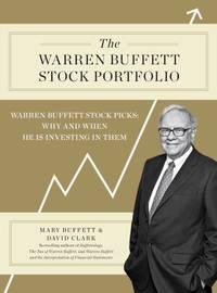 The Warren Buffett Stock Portfolio : Warren Buffett Stock Picks: Why and When He Is Investing in Them