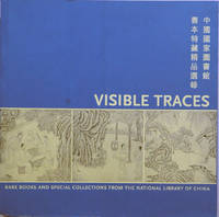 Visible Traces_Rare Books and Collections from the National Library of China