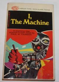 I, The Machine
