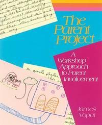 The Parent Project : A Workshop Approach to Parent Involvement