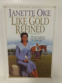 Prairie Legacy: Like Gold Refined Bk. 4 By Janette Oke (2000, Paperback): Janette Oke (8192)