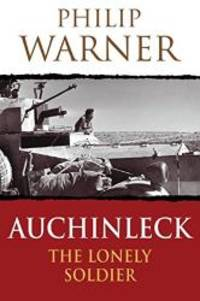 Auchinleck: The Lonely Soldier