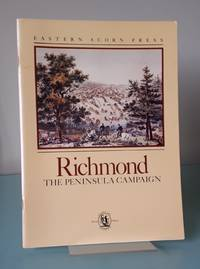 Richmond: The Peninsula Campaign (Civil War Times Special Edition)