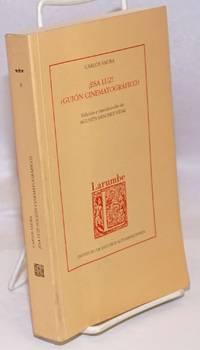 image of Esa Luz! (Guion Cinematografico).  Edicion e introduccion de Agustin Sanchez Vidal