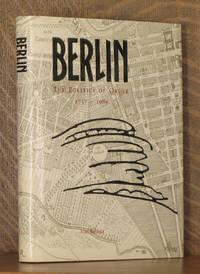 BERLIN, THE POLITICS OF ORDER 1737-1989