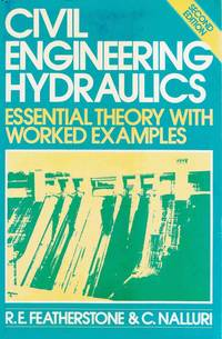 Civil Engineering Hydraulics Essential Theory with Worked Examples