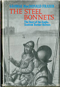image of THE STEEL BONNETS  THE STORY OF THE ANGLO- SCOTTISH BORDER REIVERS