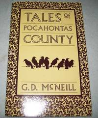 Tales of Pocahontas County (West Virginia) by G.D. McNeill - 1991