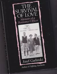"""The Survival of Love: Memoirs of a Resistance Officer  -(by the author of """"Fighting Auschwitz)-"""
