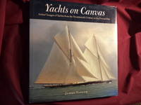 Yachts on Canvas. Artists' Images of Yachts from the Seventeenth Century to the Present Day