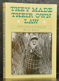 They Made Their Own Law: Stories of Bolivar Peninsula (SIGNED)