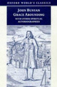 Grace Abounding : With Other Spiritual Autobiographies by John Bunyan - Paperback - 1998 - from ThriftBooks and Biblio.com