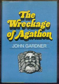 The Wreckage of Agathon by  John GARDNER - First edition, first printing - 1970 - from Sawtooth Books (SKU: 22941)