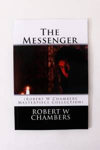 The Messenger by Robert W. Chambers - Paperback - 1st Thus Edition - 2014 - from Hyraxia (SKU: 7492)