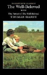 Well-beloved with The Pursuit of the Well-beloved - Thomas Hardy - BOOK
