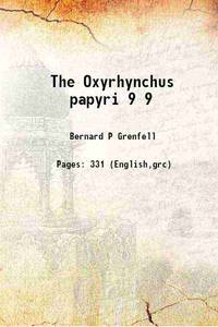 The Oxyrhynchus papyri Volume 9 1898 [Hardcover]