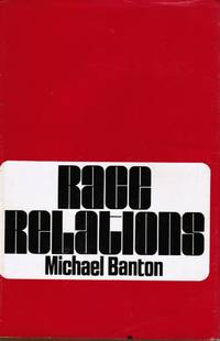 Race Relations by  Michael Banton  - Hardcover  - Second Printing  - 1967  - from Bookshop Baltimore (SKU: 1686)