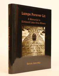 image of Lamps Forever Lit: a Memorial to Kirkland Lake Area Miners