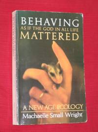 Behaving As If the God in All Life Mattered - A New Age Ecology