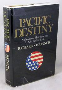 Pacific Destiny: An Informal History of the U.S. in the Far East