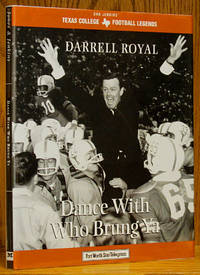 Darrell Royal: Dance With Who Brung Ya