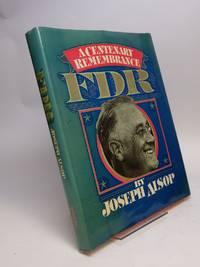FDR 1882-1945; A Century Remembrance