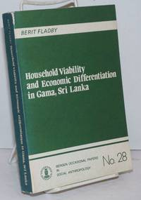 image of Household Viability and Economic Differentiation in Gama, Sri Lanka. An anthropological study of paddy producing households participating in the green revolution within an irrigation settlement in Sri Lanka