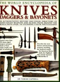 image of The World Encyclopedia Of Knives, Daggers & Bayonets: An Authoritative History And Visual Directory Of Sharp-edges Weapons...