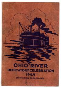 Ohio River Dedicatory Celebration: Thirty-fifth Annual Convention of the Ohio Valley Improvement Association