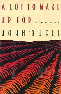A Lot to Make up For by John Buell - Hardcover - 1990 - from ThriftBooks (SKU: G0374191778I5N00)