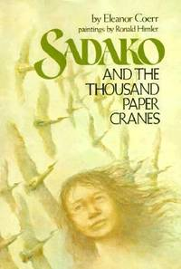 Sadako and the Thousand Paper Cranes by Eleanor Coerr - 1977