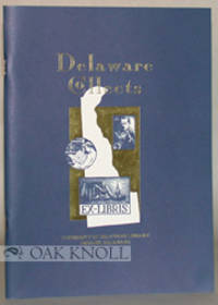 DELAWARE COLLECTS, CHECKLIST OF AN EXHIBITION IN THE HUGH M. MORRIS LIBRARY