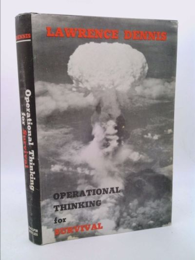 Operational Thinking for Survival by Lawrence Dennis - Hardcover ...