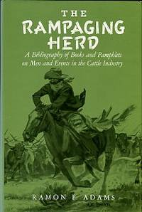 image of The Rampaging Herd: A Bibliography Of Books And Pamphlets On Men And Events In The Cattle Industry