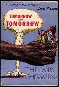 TOMORROW AND TOMORROW AND THE FAIRY CHESSMEN ..