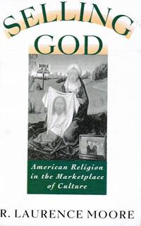 image of Selling God: American Religion in the Marketplace of Culture