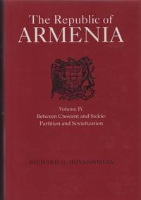 image of Republic of Armenia, Volume IV. Between Crescent and Sickle: Partition and Sovietization, The.