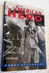 image of AN AMERICAN HERO: The True Story of Charles A. Lindbergh