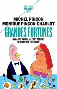 Grandes fortunes: Dynasties familiales et formes de richesse en France