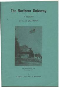 image of The Northern Gateway: A History of Lake Champlain And Guide To Interesting Places in the Great Valley