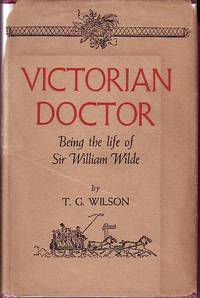 Victorian Doctor - Being the Life of Sir William Wilde - SIGNED COPY