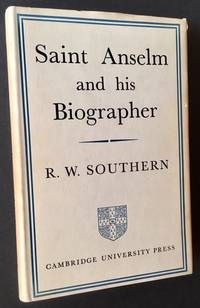 Saint Anselm and His Biographer: A Study of Monastic Life and Thought 1059-C.1130