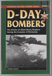 D-Day Bombers: The Stories of Allied Heavy Bombers during the Invasion of Normandy.