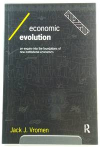 Economic Evolution: An Enquiry into the Foundations of New Institutional Economics