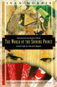 The World of the Shining Prince : Court Life in Ancient Japan by Ivan Morris - Paperback - 1994 - from ThriftBooks (SKU: G1568360290I3N01)