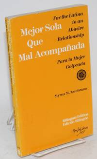 image of Mejor sola que mal acompañada; for the Latina in an abusive relationship/para la mujer golpeada